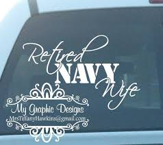 Retired Navy Wife Vinyl Decal Sticker For Car Truck Windows Navy Wife Vinyl Decal Stickers Car Stickers