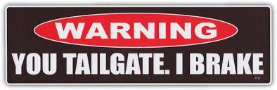Amazon Com Funny Warning Bumper Stickers Decals You Tailgate I Brake Do Not Tailgate Automotive
