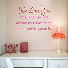 We Love You For All That You Are Quote Motivation Wall Decals