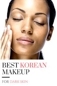 the best korean makeup for dark skin