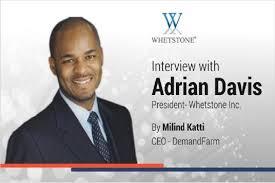 Interview with Adrian Davis, President – Whetstone Inc.   MarTech ...