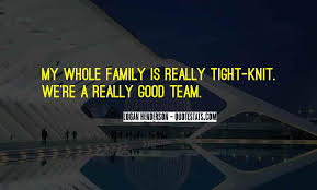 top quotes about tight knit family famous quotes sayings
