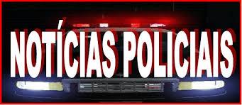 NOTÍCIAS POLICIAIS - Jornal Destaque Regional