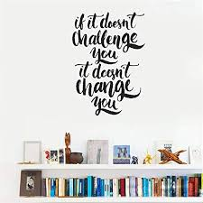 Amazon Com Naituxq Wall Decal Quote Words Lettering Decor Sticker Wall Vinyl If It Doesn T Challenge You It Doesn T Change You Quote Motivational Home Decor Inspire Home Kitchen