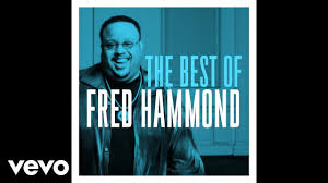 Fred Hammond Radical For Christ Jesus Be A Fence Around Me Live Audio Youtube