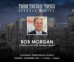 Business Leaders of Charlotte - September Tuesday Topics - Bob Morgan;  President & CEO, Charlotte Chamber