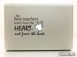 The Best Teachers Teach From The Heart Not From The Book Decal Size 5 25 X 3 9