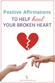 positive affirmations to help heal your broken heart after a