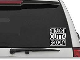 Amazon Com Decals Usa Straight Outta Brooklyn Decal Sticker For Car And Truck Windows And Laptops Automotive