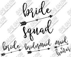 Bride Squad Cut Files In Svg Eps Dxf Jpeg And Png Svg Salon