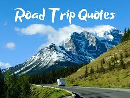 road trip quotes guaranteed to fuel your wanderlust