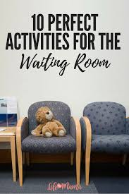 10 Perfect Activities For The Waiting Room Keep Your Kids Entertained Kids Entertainment Business For Kids Kids And Parenting