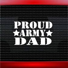 Amazon Com Noizy Graphics Proud Army Dad 2 Soldier Military Car Sticker Truck Window Vinyl Decal Color White Automotive