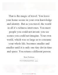 that is the magic of travel you leave your home secure in your