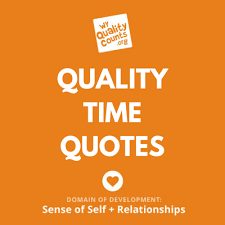 quality time quotes parenting quotes quality time quotes time