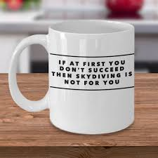 If At First You Don T Succeed Then Skydiving Is Not For Etsy