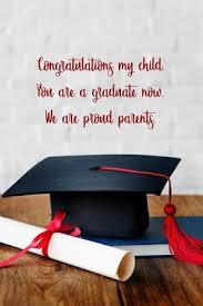 congratulations my child you are a graduate now we are proud