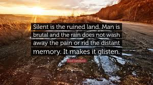 """cecil castellucci quote """"silent is the ruined land man is brutal"""