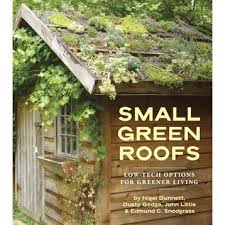 small green roofs low tech options for