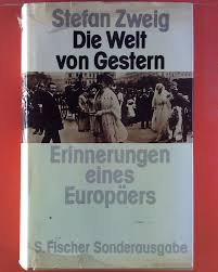 Die Welt von gestern. Erinnerungen eines Europäers.: STEFAN. ZWEIG ...