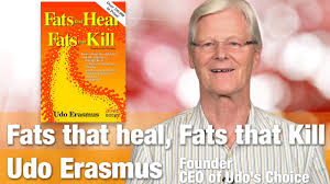 Author & Natural Health Icon, Udo Erasmus - Fats That Heal, Fats That Kill  - YouTube