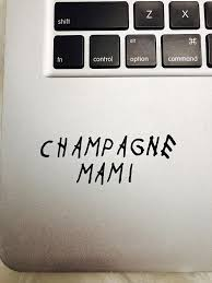 Champagne Mami Decal Sticker Drake Toronto Laptop Phone Luggage Car Decal Stickers Car Decals Decals Stickers