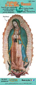 Our Lady Of Guadalupe Decal Catholic To The Max Online Catholic Store
