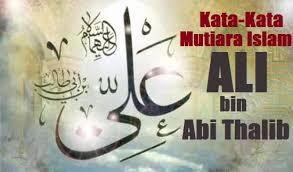 kata mutiara islam ali bin abi thalib sang gerbangnya ilmu