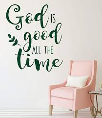 Amazon Com Christian Wall Decal God Is Good All The Time Inspirational Vinyl Sticker For Home Decor Or Church Decoration Handmade
