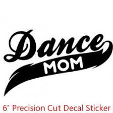 6 Dance Mom Die Cut Decal Car Window Vinyl Bumper Sticker Cars Trucks Walls Phone Laptop Toolbox Wish