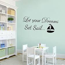 Wall Art Decal Vinyl Sticker Let Your Dreams Set Sail