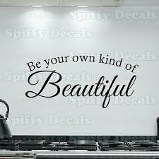 Be Your Own Kind Of Beautiful Quote Vinyl Wall Decal Sticker Art Decor Ebay
