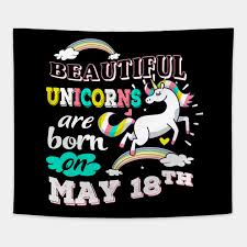 unicorn birthday gift born on may 18th