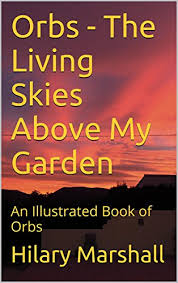 Orbs - The Living Skies Above My Garden: An Illustrated Book of Orbs -  Kindle edition by Marshall, Hilary, Marshall, Donne, Marshall, Donne.  Religion & Spirituality Kindle eBooks @ Amazon.com.
