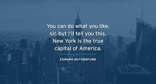 nyc quote edward rutherfurd village print media