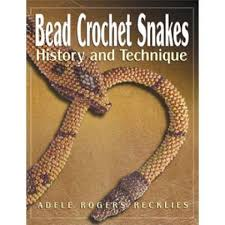 Bead Crochet Snakes: History & Techniques by Adele Rogers Recklies | Garden  of Beadin'