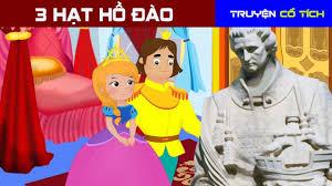 Ba Hạt Hồ Đào | Chuyen Co Tich | Truyện Cổ Tích Việt Nam Hay Nhất ...
