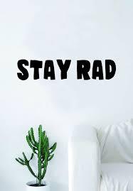 Stay Rad Quote Wall Decal Sticker Bedroom Living Room Art Vinyl Beauti Boop Decals