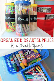 How To Organize Kids Art Supplies In A Small Space Sunny Day Family