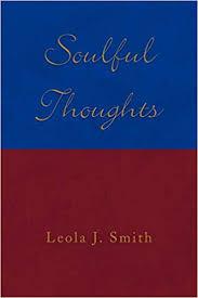 Amazon.com: Soulful Thoughts (9781436331470): Leola J. Smith: Books
