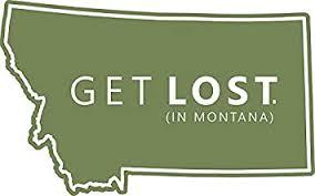 Amazon Com Get Lost In Montana Mt State Decal Sticker Decal Window Bumper Sticker Vinyl 5 Automotive