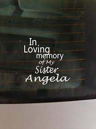 In Loving Memory Of Sister Decal Window By Greenmountainvinyl 6 00 In Loving Memory Memories Custom Memorial