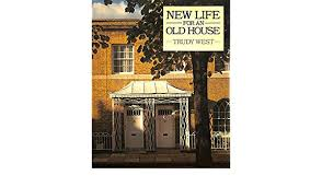 New life for an old house: West, Trudy: 9780091541309: Amazon.com: Books