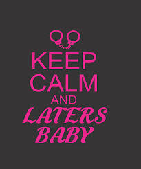Keep Calm And Laters Baby 50 Shades Of Grey Window Decal 50 Shades Darker Ebay