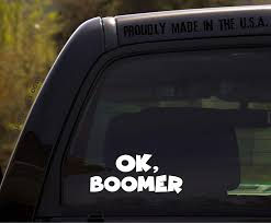 Amazon Com Ok Boomer Funny Sticker Decal For Car Bumper Or Truck Window Automotive