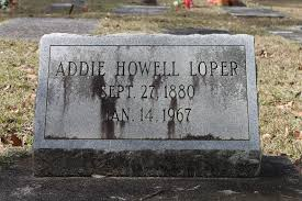 Addie Howell Loper (1880-1967) - Find A Grave Memorial