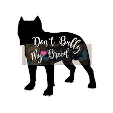 Pitbull Don T Bully My Breed Svg Dxf Commercial Svg Dog Car Decal Dog Vinyl Supply Shop