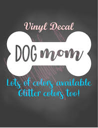 Dog Mom Decal Sticker Dog Decal Pet Mom Car Decal Dog Mom Cup Sticker Animal Lover Pet Mom Dog Bone Decal Laptop Sticker Rescue Mom By Live Laugh Love Ocean Catch