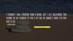 do not say goodbye quotes top famous quotes about do not say
