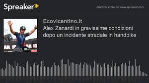 Alex Zanardi in gravissime condizioni dopo un incidente stradale ...